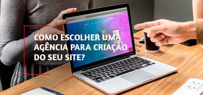 Como escolher uma agência para criação do seu site?